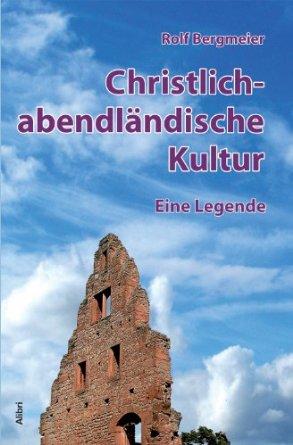ChristlichabendländischeKulturEine Legende